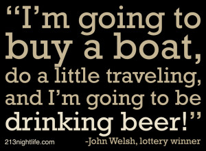 Sunday Drinking Quotes Quote of the day: john welsh