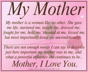 my mum my mother is a woman like no other she gave me life nurtured me ...
