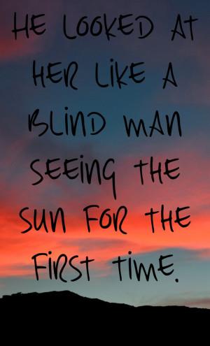beautiful, blind, love, quotes, sun