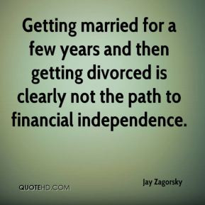 ... getting divorced is clearly not the path to financial independence