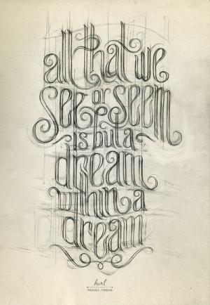 dream within a dream. ~ edgar allen poeTattoo Ideas, Edgar Allan Poe ...