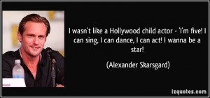 wasn't like a Hollywood child actor - 'I'm five! I can sing, I can ...