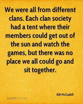 We were all from different clans. Each clan society had a tent where ...