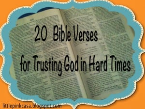 20 Bible Verses For Trusting God in Hard Times