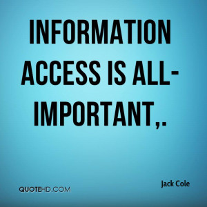 Information access is all-important.