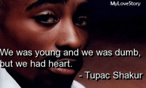 Famous Quotes by Tupac The Rapper Legend | mylovestory12345 | 4.5