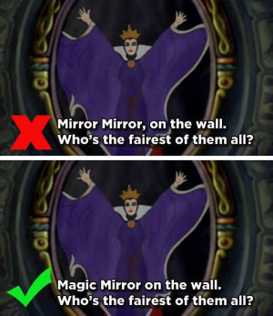 You mean it's not mirror mirror?!?! Surprised I only knew a few of ...