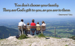 Family Quotes-Thoughts-Desmond Tutu-Best Quotes-Nice Quotes-God's gift