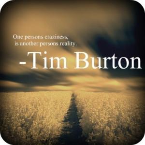 burton, craziness, one person, quote, reality, text, tim burton