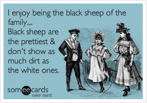 black sheep of the family black sheep are the prettiest don t show as ...