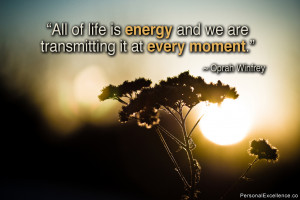 "Inspirational Quote: ""All of life is energy and we are transmitting ..."