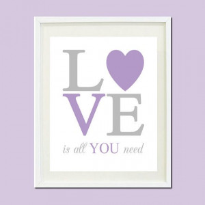 Love Is All You Need Nursery Quote Lavender by LovelyFaceDesigns,