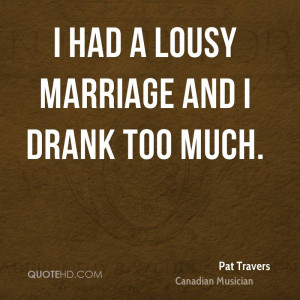 Pat Travers Marriage Quotes