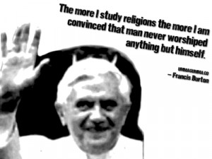 The more I study religions the more I am convinced that man never ...