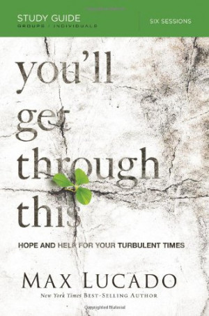 You'll Get Through This Study Guide: Hope and Help for Your Turbulent ...