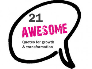 21 awesome quotes for growth & transformation