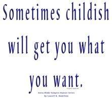 Anita Blake Quote photo childish.jpg