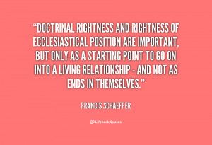Doctrinal rightness and rightness of ecclesiastical position are ...