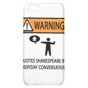 Warning quotes Shakespeare iPhone 5C Case