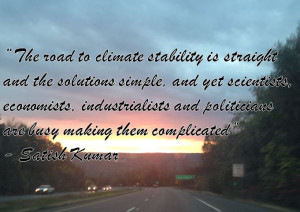 Tags: Becky Mackey , Climate Stability , Quotes , Satish Kumar