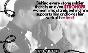 behind every strong soldier there is an even stronger woman who stands ...
