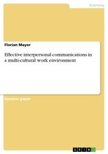 Titel: Effective interpersonal communications in a multi-cultural work ...