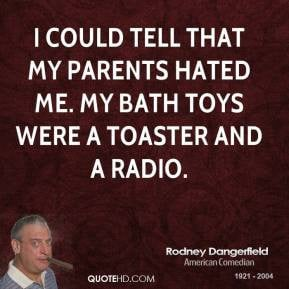 rodney-dangerfield-comedian-quote-i-could-tell-that-my-parents-hated ...