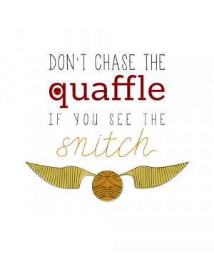 If you see the snitch (Harry Potter quote) Art Print