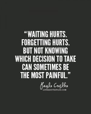 ... knowing which decision to take can sometimes be the most painful