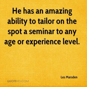 He has an amazing ability to tailor on the spot a seminar to any age ...