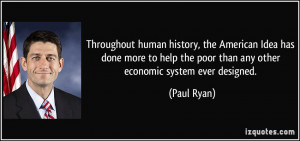 ... help the poor than any other economic system ever designed. - Paul