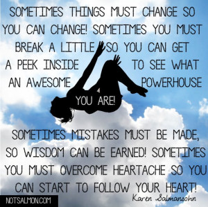 ... so you can change sometimes you must break a little so you can get a
