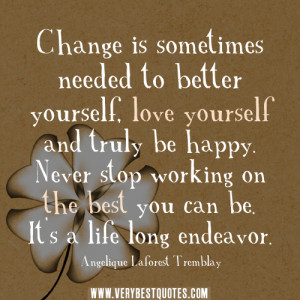 change quotes, love yourself quotes, be happy quotes, life quotes