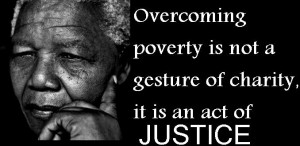 Overcoming poverty is not a gesture of charity..