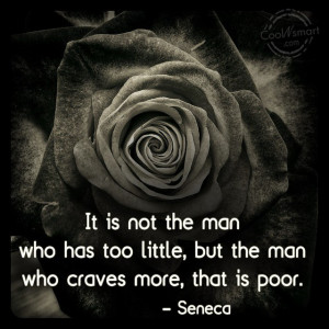 Poverty Quote: It is not the man who has...