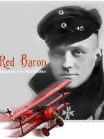 Manfred von Richthofen The Red Baron: Part One