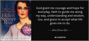 ... , and grace to accept what life gives me to do. - Helen Steiner Rice