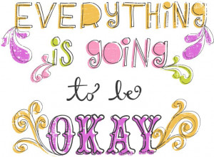 Everything is going to be OK. www.errinamercer.com www.behance.net ...