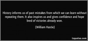 informs us of past mistakes from which we can learn without repeating ...
