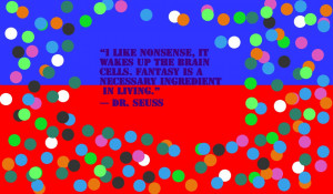 Dr Seuss Quote Wallpaper by irina1492