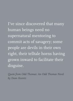 Quote from Odd Thomas: An Odd Thomas Novel by Dean Koontz More