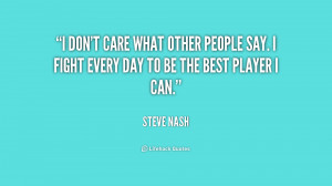 quote-Steve-Nash-i-dont-care-what-other-people-say-250555.png