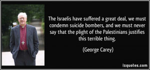 The Israelis have suffered a great deal, we must condemn suicide ...