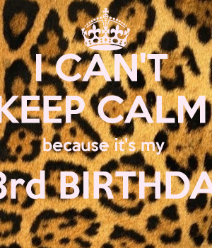 cant-keep-calm-because-its-my-23rd-birthday-.png