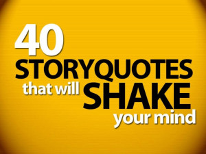 40 Storyquotes that will shake your mind