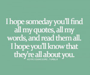 about you #i hope one day #love #read them all #words #crush