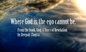 Where God Is, The Ego Cannot Be