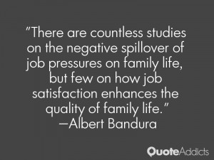There are countless studies on the negative spillover of job pressures ...