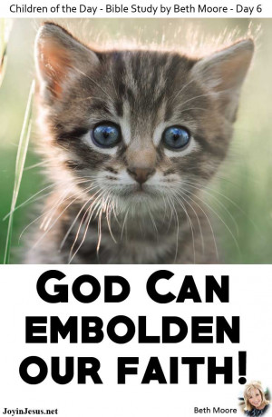 Beth Moore Bible Study - Day 6: God Can Embolden Our Faith - A ...