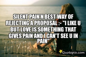Silent Pain'n Best Way Of Rejecting A Proposal :-